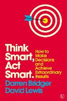 Think Smart, Act Smart: How to Make...