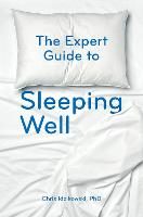 The Expert Guide to Sleeping Well:...
