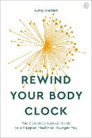 Rewind Your Body Clock: The Complete...