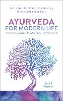 Ayurveda For Modern Life: A Practical...