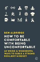 How to Be Comfortable with Being...