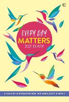 Every Day Matters 2021 Desk Diary: A...