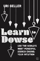 Learn to Dowse with Uri Geller: Use...