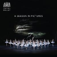 Royal Ballet: A Season in Pictures:...