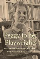 Peggy to her Playwrights: The Letters...