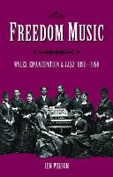 Freedom Music: Wales, Emancipation ...