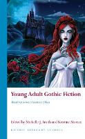 Young Adult Gothic Fiction: Monstrous...