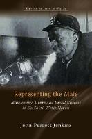 Representing the Male: Masculinity,...