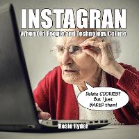 Instagran: When Old People and...