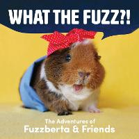 What the Fuzz?!: The Adventures of...