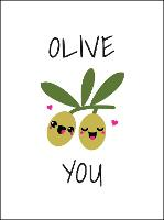 Olive You: Punderful Ways to Say 'I...