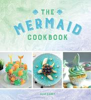 The Mermaid Cookbook: Mermazing...