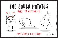 The Couch Potato's Guide to Getting...