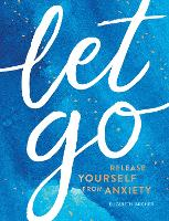 Let Go: Release Yourself from Anxiety...
