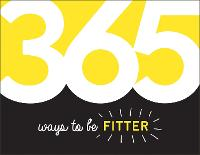 365 Ways to Be Fitter: Inspiration ...