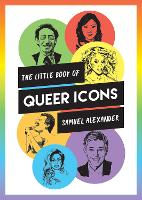 The Little Book of Queer Icons: The...