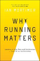 Why Running Matters: Lessons in Life,...