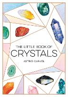 The Little Book of Crystals: A...
