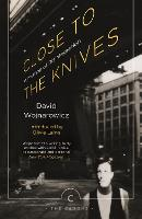 Close to the Knives: A Memoir of...