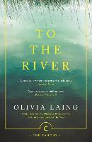 To the River: A Journey Beneath the...