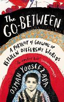 The Go-Between: A Memoir of Growing ...