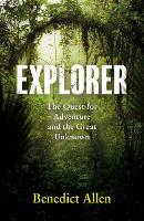 Explorer: A Life Spent in Search of...