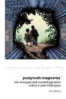 Postgrowth Imaginaries: New Ecologies...