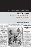 Black 1919: Riots, Racism and...