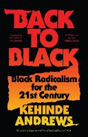Back to Black: Black Radicalism for...
