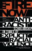 The Fire Now: Anti-Racist Scholarship...