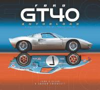 Ford GT40 Anthology: A unique...