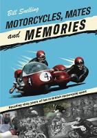 Motorcycles, Mates and Memories:...