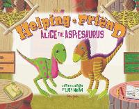Helping a friend: Alice the Aspiesaurus