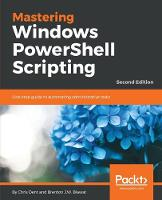 Mastering Windows PowerShell Scripting -