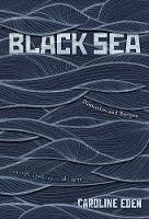 Black Sea: Dispatches and Recipes -...