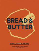 Bread & Butter: History, Culture,...