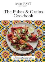 The Pulses & Grains Cookbook:...