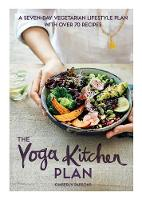 The Yoga Kitchen Plan: A seven-day...