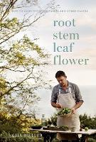 Root, Stem, Leaf, Flower: How to Cook...