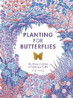 Planting for Butterflies: The ...