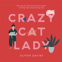 Crazy Cat Lady: 50 cool-girl quirks...