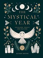 The Mystical Year: Folklore, Magic ...
