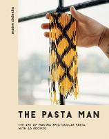 The Pasta Man: The Art of Making...
