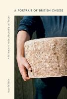A Portrait of British Cheese: A...