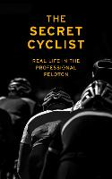 The Secret Cyclist: Real Life as a...