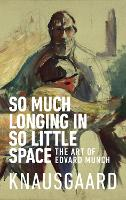 So Much Longing in So Little Space:...