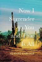 Now I Surrender to You and That Is All