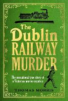 The Dublin Railway Murder