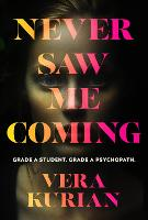 Never Saw Me Coming: The gripping...
