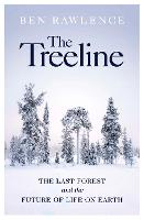 The Treeline: The Last Forest and the...